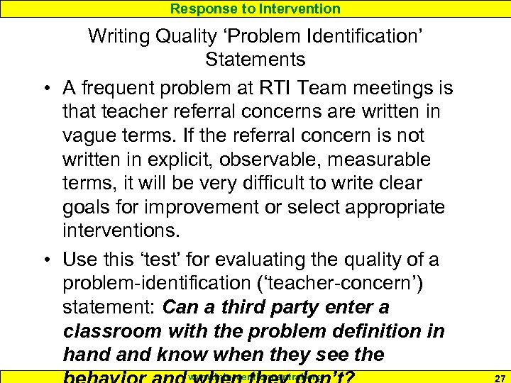 Response to Intervention Writing Quality 'Problem Identification' Statements • A frequent problem at RTI