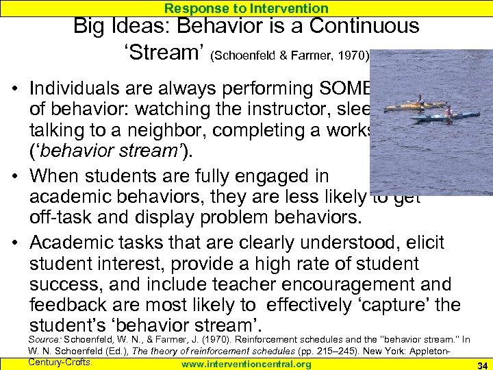 Response to Intervention Big Ideas: Behavior is a Continuous 'Stream' (Schoenfeld & Farmer, 1970)