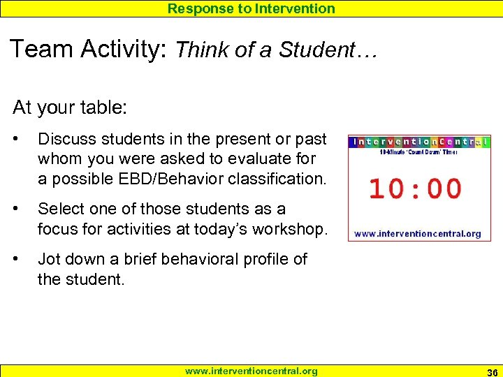 Response to Intervention Team Activity: Think of a Student… At your table: • Discuss