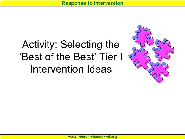 Response to Intervention Activity: Selecting the 'Best of the Best' Tier I Intervention Ideas