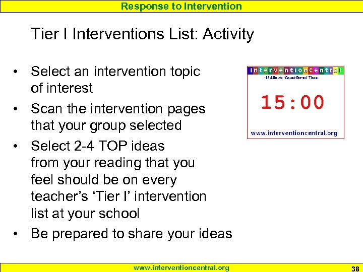 Response to Intervention Tier I Interventions List: Activity • Select an intervention topic of
