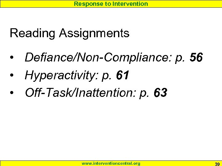 Response to Intervention Reading Assignments • Defiance/Non-Compliance: p. 56 • Hyperactivity: p. 61 •