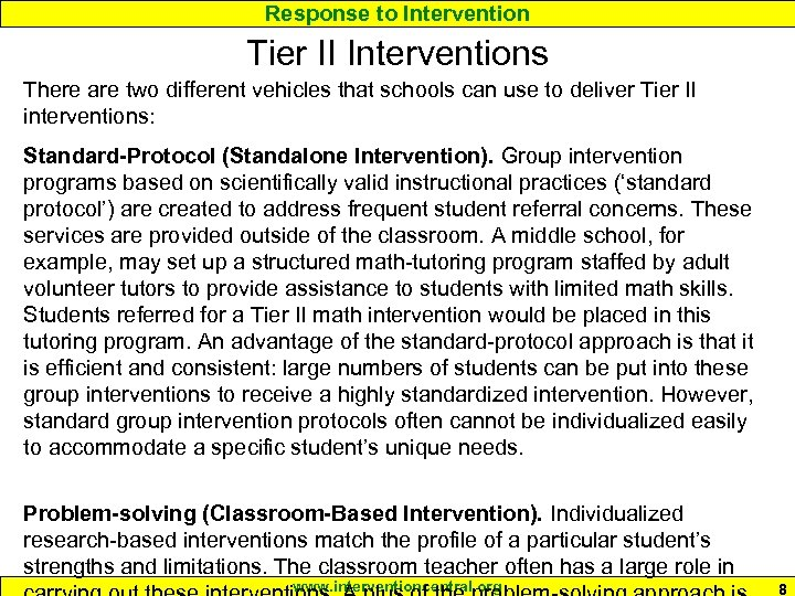 Response to Intervention Tier II Interventions There are two different vehicles that schools can