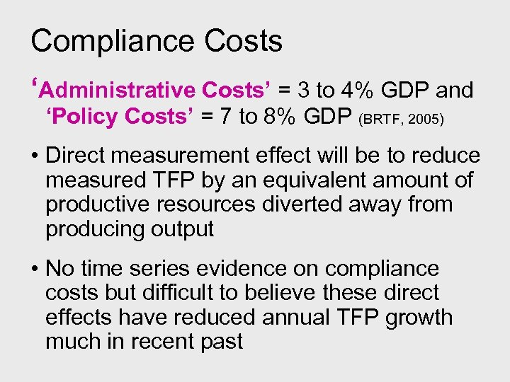 Compliance Costs 'Administrative Costs' = 3 to 4% GDP and 'Policy Costs' = 7