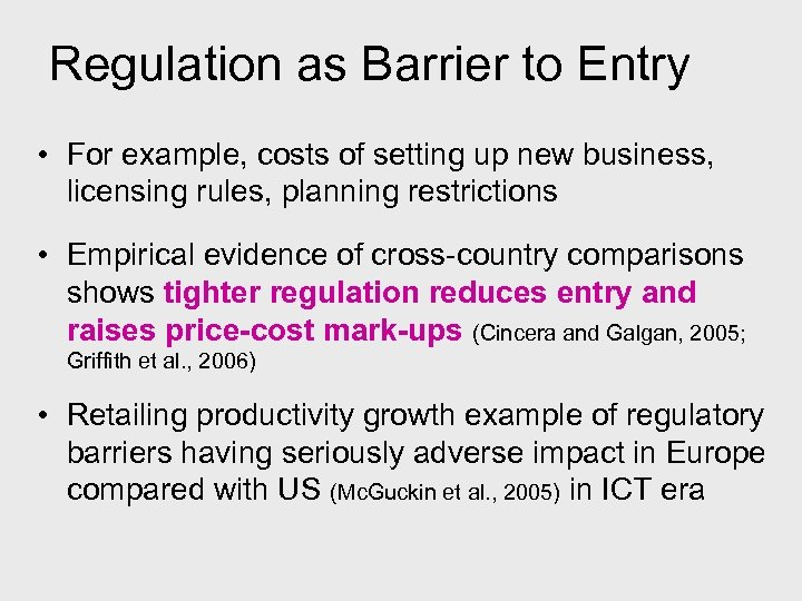 Regulation as Barrier to Entry • For example, costs of setting up new business,