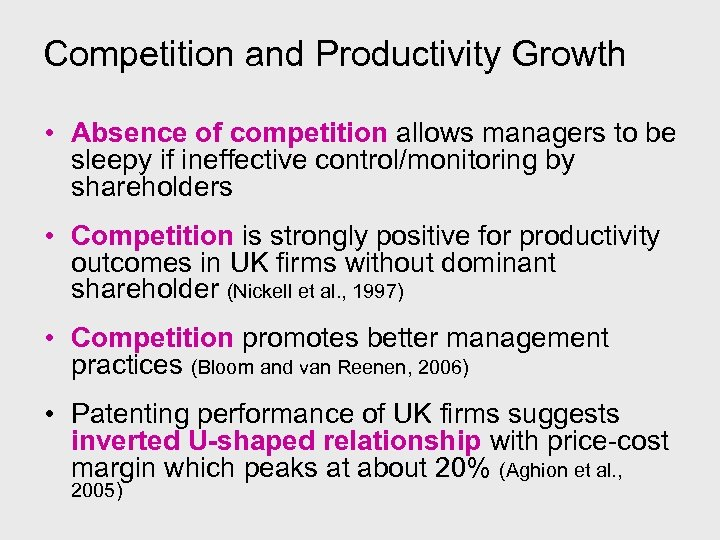 Competition and Productivity Growth • Absence of competition allows managers to be sleepy if