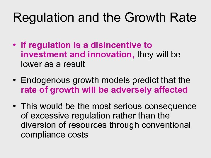 Regulation and the Growth Rate • If regulation is a disincentive to investment and