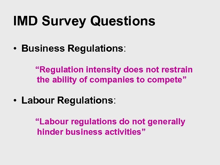"""IMD Survey Questions • Business Regulations: """"Regulation intensity does not restrain the ability of"""