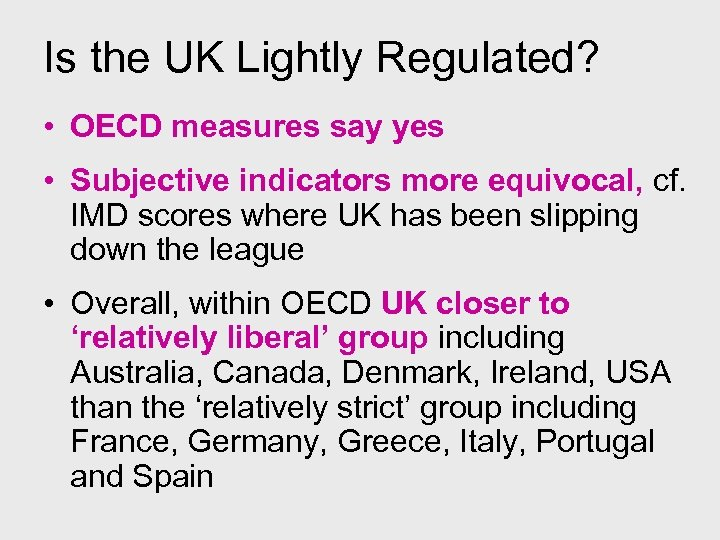 Is the UK Lightly Regulated? • OECD measures say yes • Subjective indicators more
