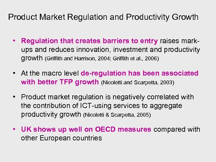 Product Market Regulation and Productivity Growth • Regulation that creates barriers to entry raises