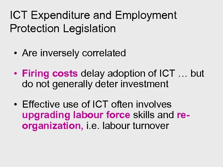 ICT Expenditure and Employment Protection Legislation • Are inversely correlated • Firing costs delay