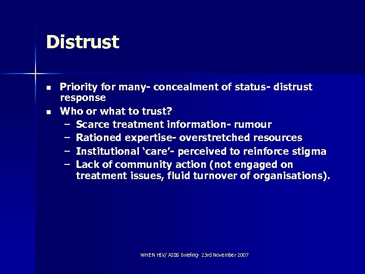 Distrust n n Priority for many- concealment of status- distrust response Who or what