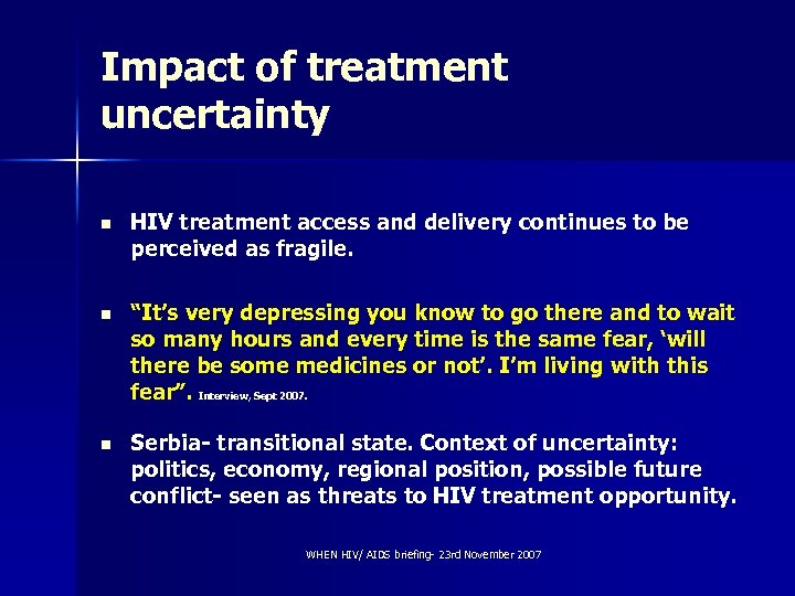 Impact of treatment uncertainty n HIV treatment access and delivery continues to be perceived