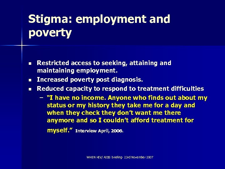 Stigma: employment and poverty n n n Restricted access to seeking, attaining and maintaining