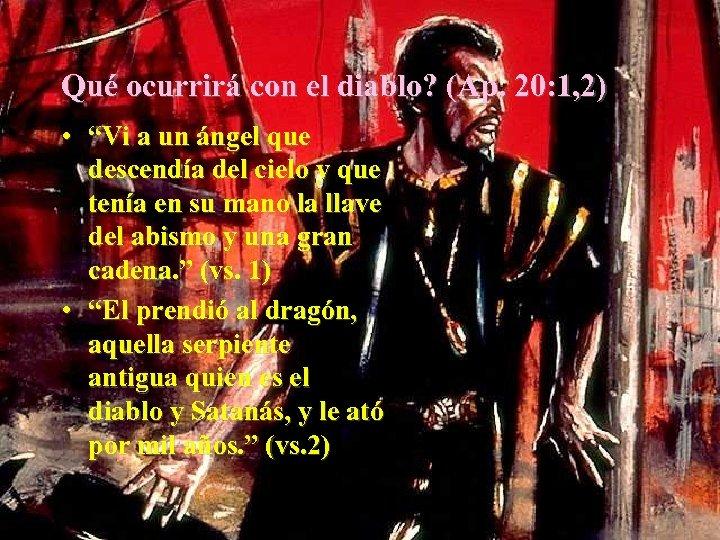 """Qué ocurrirá con el diablo? (Ap. 20: 1, 2) • """"Vi a un ángel"""