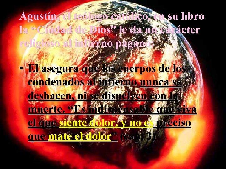 """Agustín, el teólogo católico, en su libro la """"Ciudad de Dios"""" le da un"""