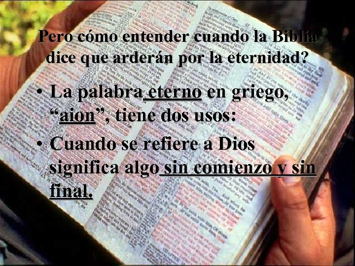 Pero cómo entender cuando la Biblia dice que arderán por la eternidad? • La