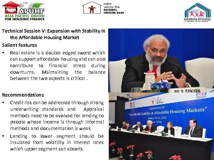 Technical Session V: Expansion with Stability in the Affordable Housing Market Salient features •