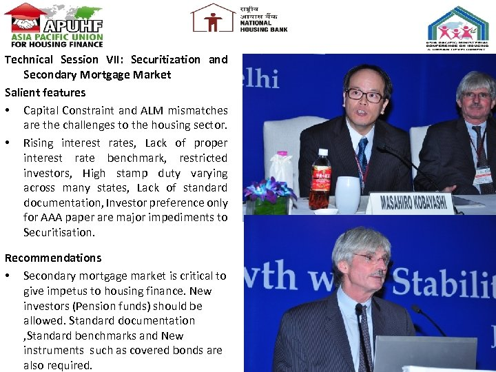 Technical Session VII: Securitization and Secondary Mortgage Market Salient features • Capital Constraint and