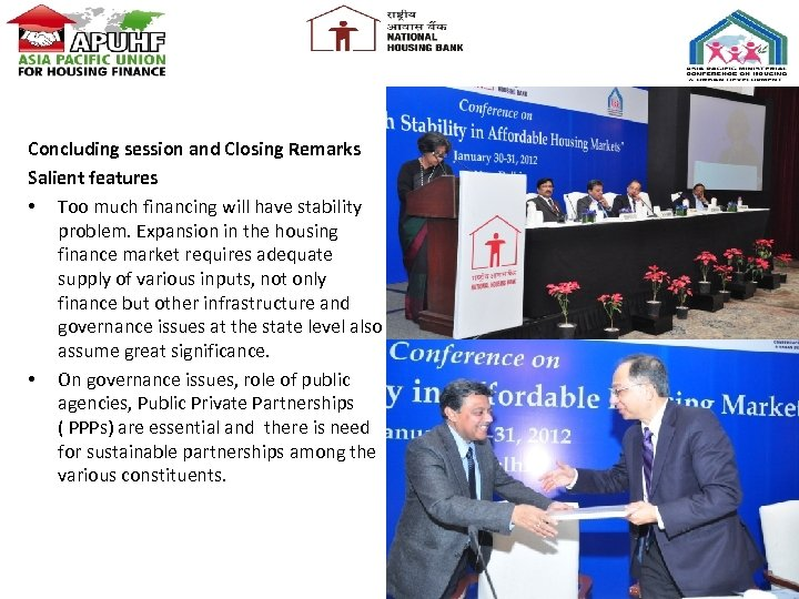 Concluding session and Closing Remarks Salient features • Too much financing will have stability