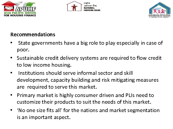 Recommendations • State governments have a big role to play especially in case of