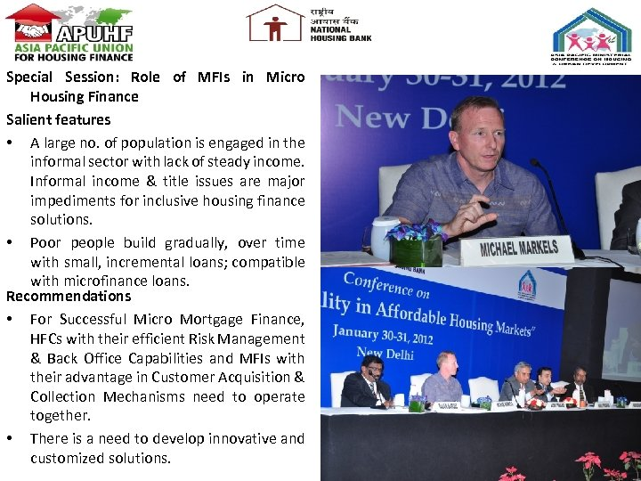 Special Session: Role of MFIs in Micro Housing Finance Salient features • A large