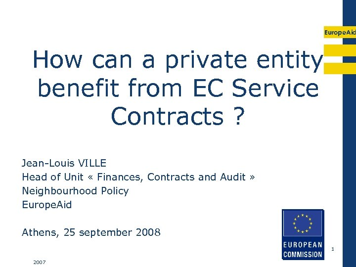 Europe. Aid How can a private entity benefit from EC Service Contracts ? Jean-Louis