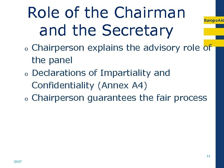 Role of the Chairman and the Secretary o o o Europe. Aid Chairperson explains