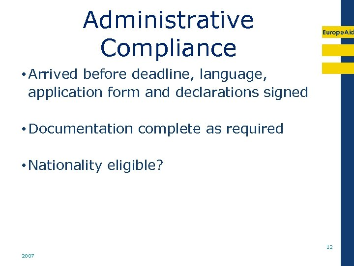 Administrative Compliance Europe. Aid • Arrived before deadline, language, application form and declarations signed