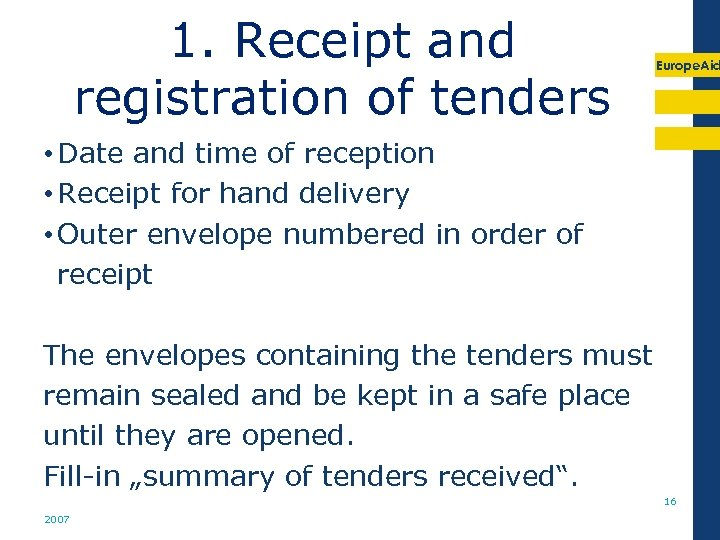 1. Receipt and registration of tenders Europe. Aid • Date and time of reception