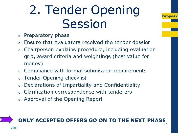2. Tender Opening Session o o o o Europe. Aid Preparatory phase Ensure that