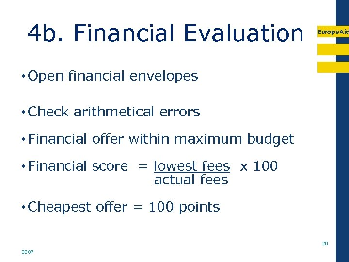 4 b. Financial Evaluation Europe. Aid • Open financial envelopes • Check arithmetical errors