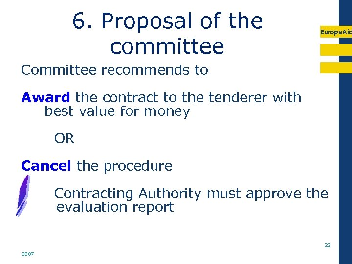 6. Proposal of the committee Europe. Aid Committee recommends to Award the contract to