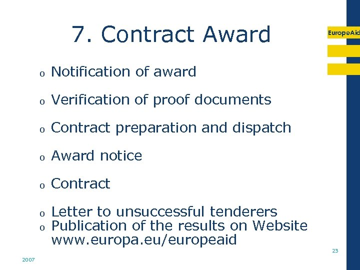 7. Contract Award o Notification of award o Verification of proof documents o Contract