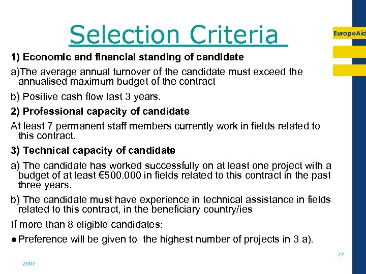Selection Criteria Europe. Aid 1) Economic and financial standing of candidate a)The average annual