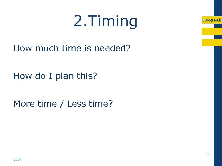 2. Timing Europe. Aid How much time is needed? How do I plan this?