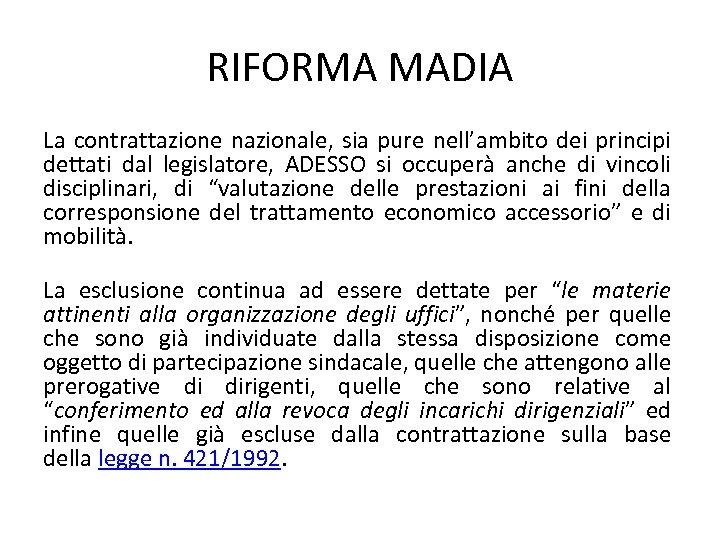 RIFORMA MADIA La contrattazione nazionale, sia pure nell'ambito dei principi dettati dal legislatore, ADESSO