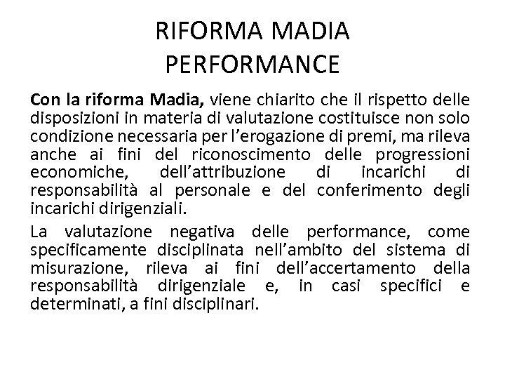 RIFORMA MADIA PERFORMANCE Con la riforma Madia, viene chiarito che il rispetto delle disposizioni