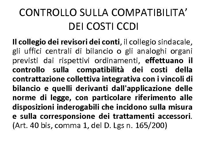CONTROLLO SULLA COMPATIBILITA' DEI COSTI CCDI Il collegio dei revisori dei conti, il collegio