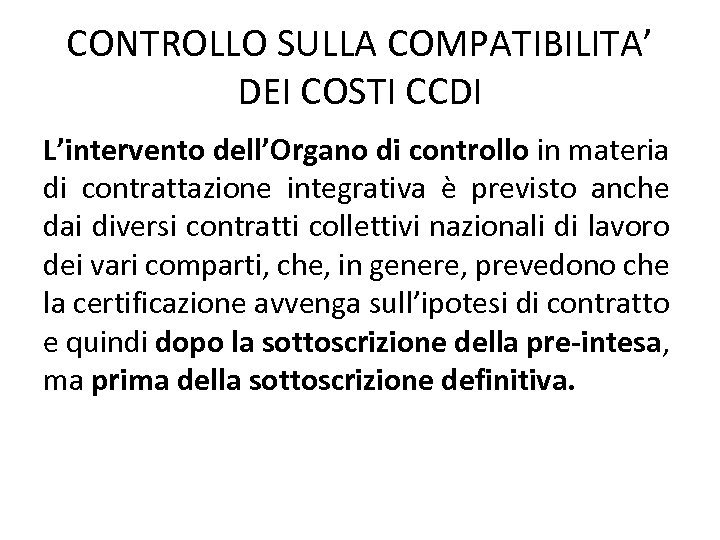 CONTROLLO SULLA COMPATIBILITA' DEI COSTI CCDI L'intervento dell'Organo di controllo in materia di contrattazione