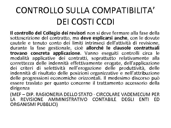 CONTROLLO SULLA COMPATIBILITA' DEI COSTI CCDI Il controllo del Collegio dei revisori non si