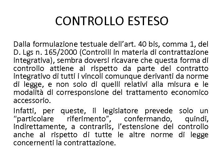 CONTROLLO ESTESO Dalla formulazione testuale dell'art. 40 bis, comma 1, del D. Lgs n.