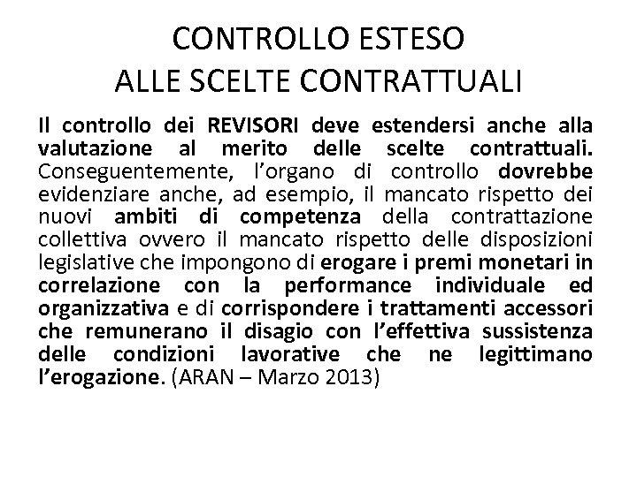 CONTROLLO ESTESO ALLE SCELTE CONTRATTUALI Il controllo dei REVISORI deve estendersi anche alla valutazione