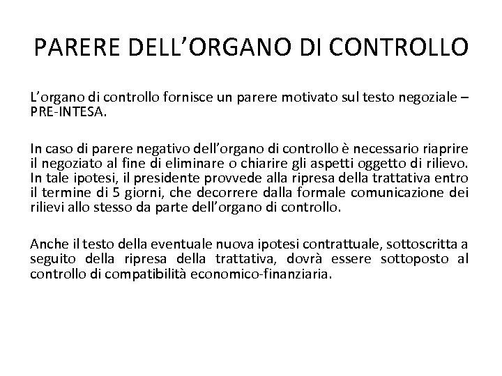 PARERE DELL'ORGANO DI CONTROLLO L'organo di controllo fornisce un parere motivato sul testo negoziale