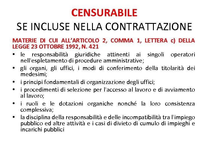 CENSURABILE SE INCLUSE NELLA CONTRATTAZIONE MATERIE DI CUI ALL'ARTICOLO 2, COMMA 1, LETTERA c)
