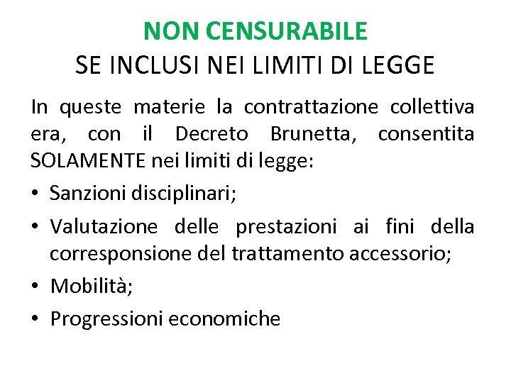 NON CENSURABILE SE INCLUSI NEI LIMITI DI LEGGE In queste materie la contrattazione collettiva