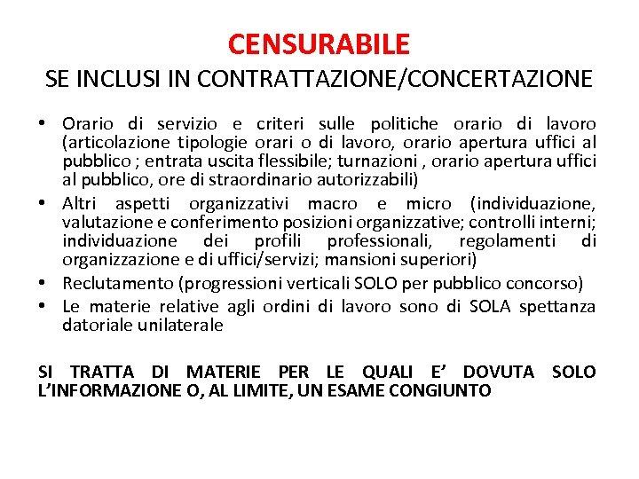 CENSURABILE SE INCLUSI IN CONTRATTAZIONE/CONCERTAZIONE • Orario di servizio e criteri sulle politiche orario