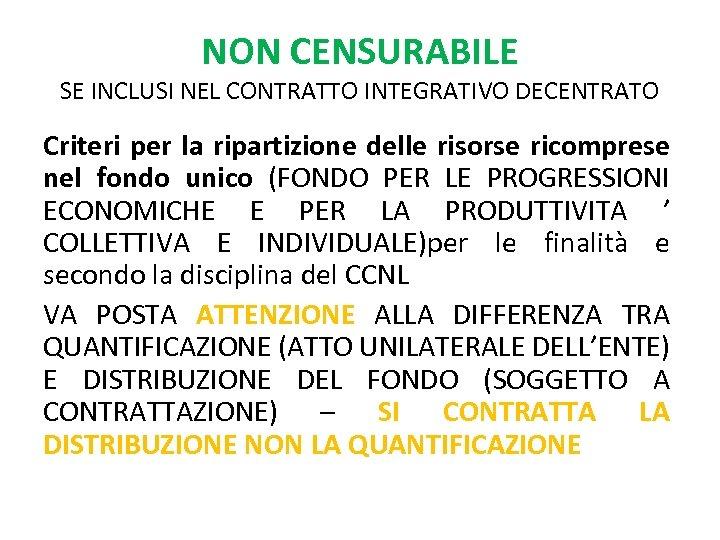 NON CENSURABILE SE INCLUSI NEL CONTRATTO INTEGRATIVO DECENTRATO Criteri per la ripartizione delle risorse