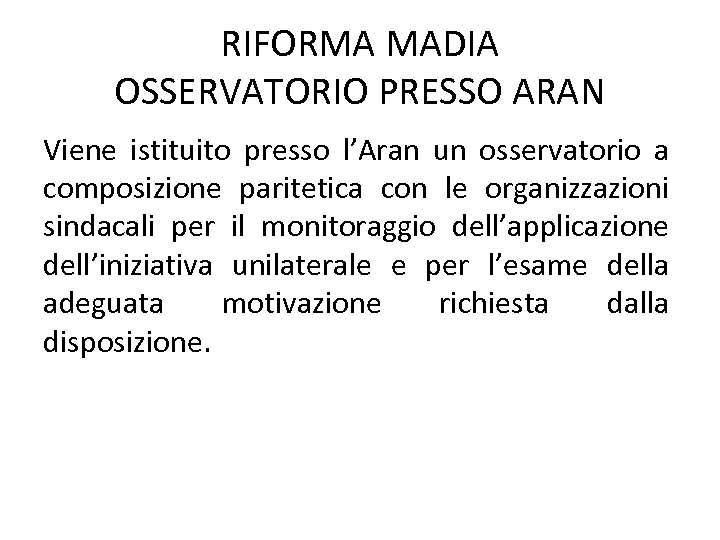 RIFORMA MADIA OSSERVATORIO PRESSO ARAN Viene istituito presso l'Aran un osservatorio a composizione paritetica