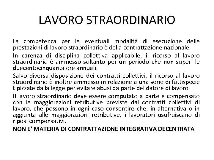 LAVORO STRAORDINARIO La competenza per le eventuali modalità di esecuzione delle prestazioni di lavoro